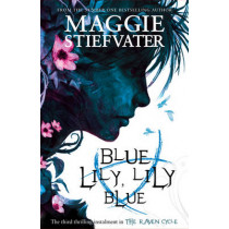 Blue Lily, Lily Blue by Maggie Stiefvater, 9781407136639