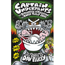 Captain Underpants and the Tyrannical Retaliation of the Turbo Toilet 2000 by Dav Pilkey, 9781407138299