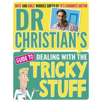Dr Christian's Guide to Dealing with the Tricky Stuff by Dr. Christian Jessen, 9781407153919