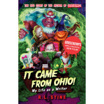 It Came From Ohio: My Life as a Writer by R. L. Stine, 9781407157306