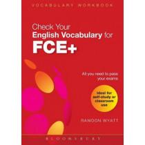 Check Your English Vocabulary for FCE+: Vocabulary Workbook by Rawdon Wyatt, 9781408104552