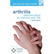 Exercise Your Way to Health: Arthritis by Paula Coates, 9781408107027