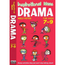 Drama 7-9: Exciting Drama Activities for Anyone Brave Enough to Give it a Go! by Molly Potter, 9781408110683