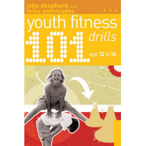 101 Youth Fitness Drills Age 12-16 by John Shepherd, 9781408114834