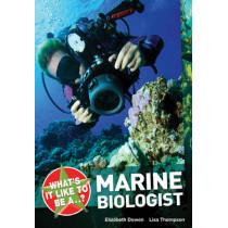 What's it Like to be a ? Marine Biologist by Elizabeth Dowen, 9781408128763