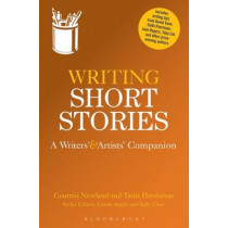 Writing Short Stories: A Writers' and Artists' Companion by Courttia Newland, 9781408130803