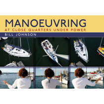 Manoeuvring: At Close Quarters Under Power by Bill Johnson, 9781408132111