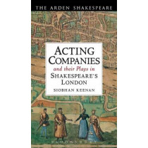 Acting Companies and their Plays in Shakespeare's London by Siobhan Keenan, 9781408146675