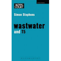 'Wastwater' and 'T5' by Simon Stephens, 9781408154861