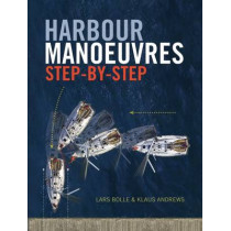 Harbour Manoeuvres Step-by-Step by Lars Bolle, 9781408158951