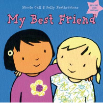 My Best Friend: Dealing with feelings by Nicola Call, 9781408163900