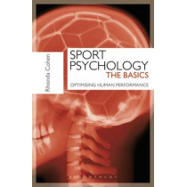 Sport Psychology: The Basics: Optimising Human Performance by Rhonda Cohen, 9781408172094