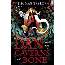 Dan and the Caverns of Bone by Thomas Taylor, 9781408178164
