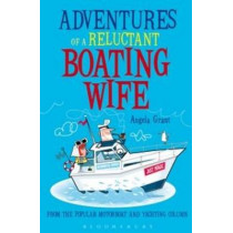 Adventures of a Reluctant Boating Wife by Angela Rice, 9781408182048