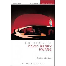 The Theatre of David Henry Hwang by Esther Kim Lee, 9781408185858