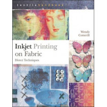 Inkjet Printing on Fabric: Direct Techniques by Wendy Cotterill, 9781408191903