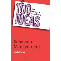 100 Ideas for Primary Teachers: Behaviour Management by Molly Potter, 9781408193655