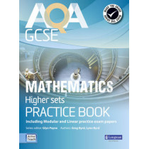 AQA GCSE Mathematics for Higher sets Practice Book: including Modular and Linear Practice Exam Papers by Glyn Payne, 9781408232774