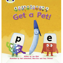 Bug Club Phonics Alphablocks Set 04 Get a Pet! by Joe Elliot, 9781408279526