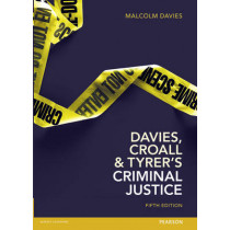 Davies, Croall & Tyrer's Criminal Justice by Malcolm Davies, 9781408283059