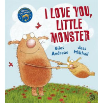 I Love You, Little Monster by Giles Andreae, 9781408314289