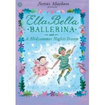 Ella Bella Ballerina and A Midsummer Night's Dream by James Mayhew, 9781408326442