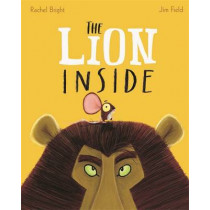 The Lion Inside by Rachel Bright, 9781408331606