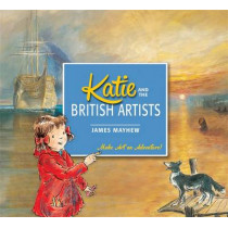 Katie: Katie and the British Artists by James Mayhew, 9781408331903