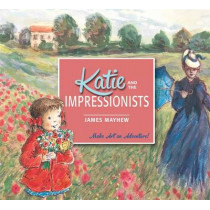 Katie and the Impressionists by James Mayhew, 9781408331927