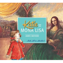 Katie and the Mona Lisa by James Mayhew, 9781408331941