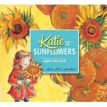 Katie and the Sunflowers by James Mayhew, 9781408332443