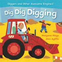 Awesome Engines: Dig Dig Digging Padded Board Book by Margaret Mayo, 9781408345597