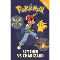 The Official Pokemon Fiction: Scyther Vs Charizard: Book 4 by Pokemon, 9781408351871
