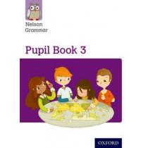 Nelson Grammar Pupil Book 3 Year 3/P4 by Wendy Wren, 9781408523902
