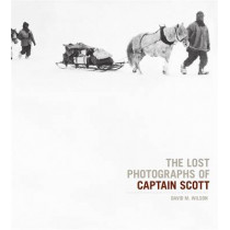The Lost Photographs Of Captain Scott by David M. Wilson, 9781408703007