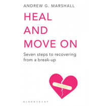 Heal and Move On by Andrew G. Marshall, 9781408802601