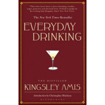Everyday Drinking: The Distilled Kingsley Amis by Kingsley Amis, 9781408803837