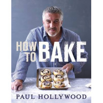 How to Bake by Paul Hollywood, 9781408819494