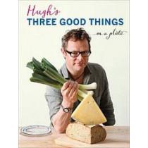 Hugh's Three Good Things by Hugh Fearnley-Whittingstall, 9781408828588