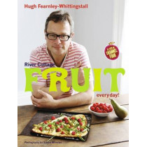 River Cottage Fruit Every Day! by Hugh Fearnley-Whittingstall, 9781408828595