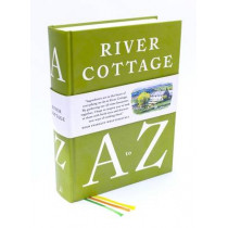 River Cottage A to Z: Our Favourite Ingredients, & How to Cook Them by Hugh Fearnley-Whittingstall, 9781408828601