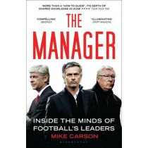 The Manager: Inside the Minds of Football's Leaders by Mike Carson, 9781408843505