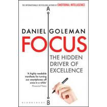 Focus: The Hidden Driver of Excellence by Daniel Goleman, 9781408845882