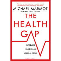 The Health Gap: The Challenge of an Unequal World by Michael Marmot, 9781408857977