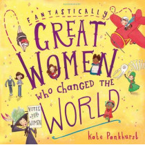 Fantastically Great Women Who Changed The World by Kate Pankhurst, 9781408876985