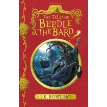 The Tales of Beedle the Bard by J. K. Rowling, 9781408883099