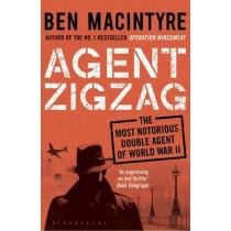 Agent Zigzag: The True Wartime Story of Eddie Chapman: Lover, Traitor, Hero, Spy by Ben Macintyre, 9781408885406