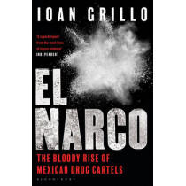 El Narco by Ioan Grillo, 9781408889466