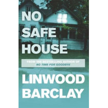 No Safe House: A Richard and Judy bestseller by Linwood Barclay, 9781409120353