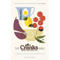 The Cranks Bible: A Timeless Collection of Vegetarian Recipes by Nadine Abensur, 9781409161073
